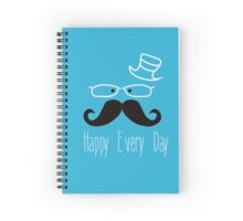 Happy every day Spiral Notebook