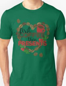 First Coffee then presents Christmas Morning Unisex T-Shirt