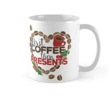 First Coffee then presents Christmas Morning Mug