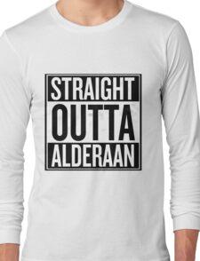 Straight Outta Alderaan Long Sleeve T-Shirt