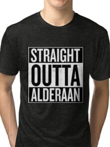 Straight Outta Alderaan Tri-blend T-Shirt