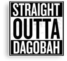 Straight Outta Dagobah Canvas Print