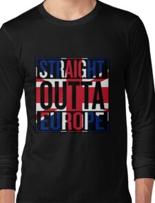 Straight Outta Europe Long Sleeve T-Shirt