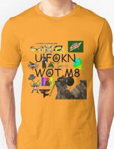 U FOKN WOT M8 MLG Montage Parody T-Shirt