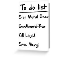 Metal Gear to do List Greeting Card