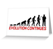 Funny Police Officer Evolution Of Man Continues Greeting Card