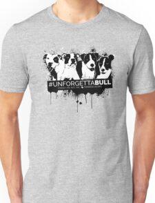 UnforgettaBULL (Pink Collection!) Unisex T-Shirt