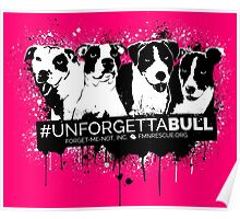 UnforgettaBULL (Pink Collection!) Poster