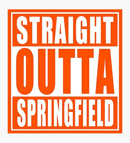 Straight Outta Springfield Photographic Print