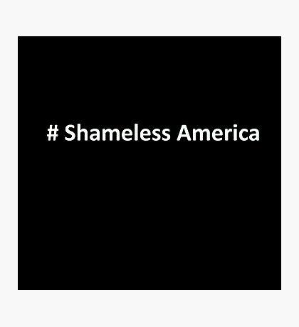 Shameless America Photographic Print