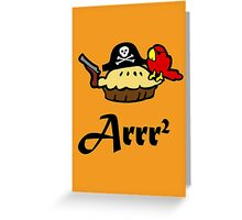 Pie Arrr Squared Greeting Card