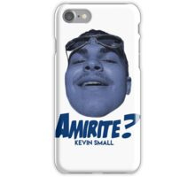 Kevin Small: Amirite? iPhone Case/Skin
