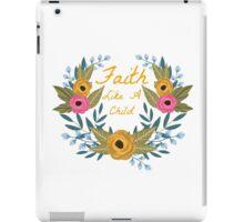 Faith Like A Child iPad Case/Skin