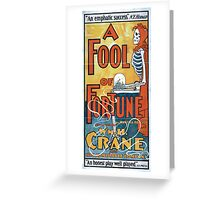 Performing Arts Posters A fool of fortune by Martha Morton presented by Wm H Crane and his admirable company 1911 Greeting Card