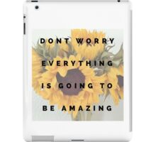 dont worry iPad Case/Skin