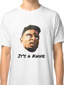 "21 Savage ""It's a knife"" Classic T-Shirt"