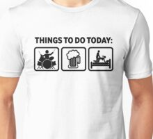 Funny Drums Things To Do Today Unisex T-Shirt