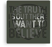 I Want To Believe / The Truth Is Out There Canvas Print