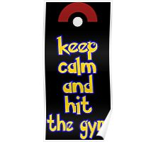 Keep calm and hit the gym Poster