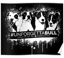 UnforgettaBULL (Black Collection!) Poster
