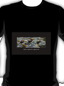 Aspire, approach, appreciate. T-Shirt