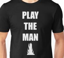 PLAY THE MAN Unisex T-Shirt