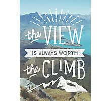 WORTH THE CLIMB Photographic Print