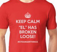 Keep Calm - El has broken loose! Unisex T-Shirt