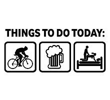 Funny Cycling Things To Do Today Photographic Print