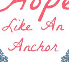 Hope Like an Anchor Sticker