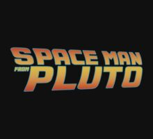 Space Man From Pluto Kids Tee