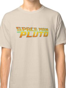 Space Man From Pluto Classic T-Shirt