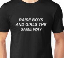 RAISE BOYS AND GIRLS THE SAME WAY // BLACK Unisex T-Shirt