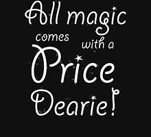 Once Upon A Time All magic Comes with a Price Womens Fitted T-Shirt