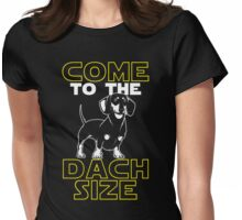Come to the Dach size Womens Fitted T-Shirt