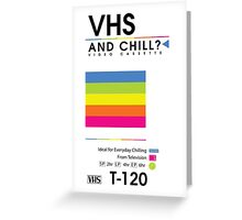 VHS and Chill? Greeting Card