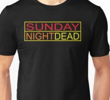 Sunday Night Dead Unisex T-Shirt