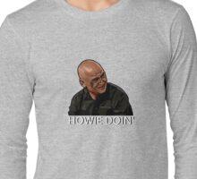 HOWIE DOIN' Long Sleeve T-Shirt