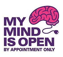 My Mind Is Open By Appointment Only by artpolitic