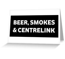 Beer Smokes & Centrelink Greeting Card