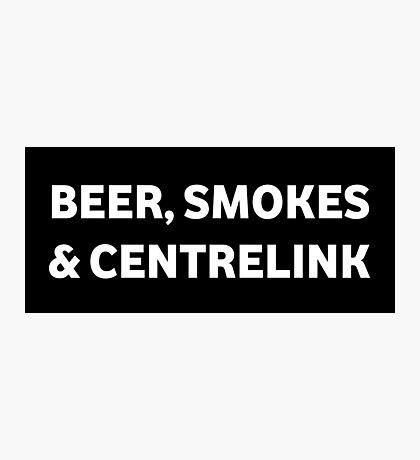 Beer Smokes & Centrelink Photographic Print