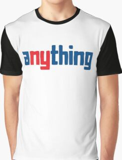aNYthing Graphic T-Shirt