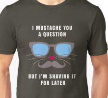 Funny Cat Mustache Quote Saying Graphic Novelty Unisex T-Shirt