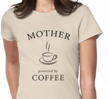 Mother, powered by coffee Womens Fitted T-Shirt