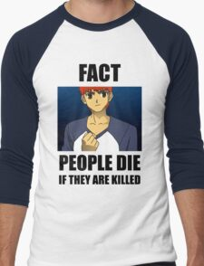 People Die if They are Killed! FACT T-Shirt