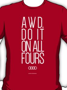 AWD. Do It On All Fours T-Shirt
