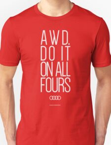 AWD. Do It On All Fours Unisex T-Shirt