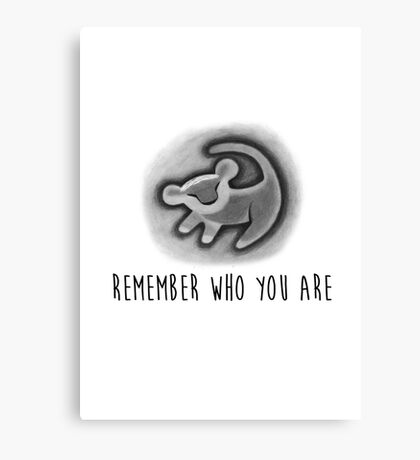 Remember Who You Are - The Lion King Canvas Print