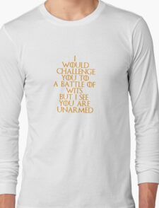 Battle of Wits But I See You Are Unarmed Funny Long Sleeve T-Shirt