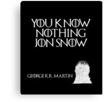 You know nothing Jon Snow - George R. R. Martin - Game of Thrones Canvas Print